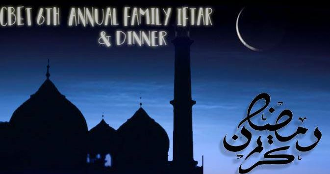 CBET 6th Annual Family Iftar & Dinner
